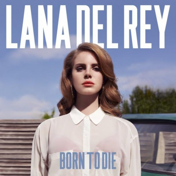 LANA DEL REY // Born to die (Interscope / Polydor / Universal, 2012)
