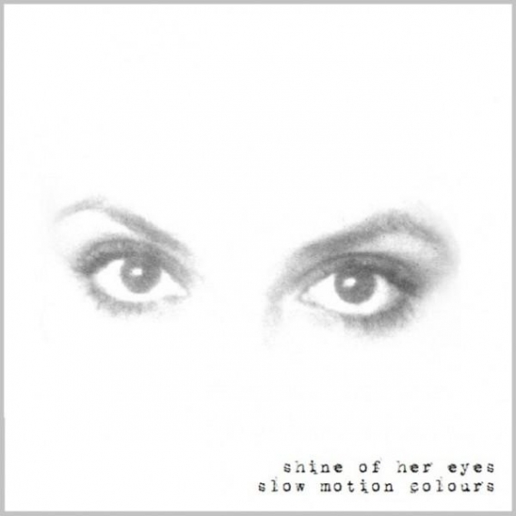 SHINE OF HER EYES // Slow motion colours (Dustedwax, 2011)