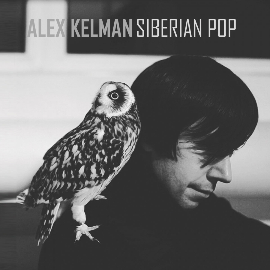 ALEX KELMAN // Siberian Pop (IceCreamDisco, 2016)